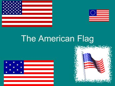 The American Flag The first flag was approved by the Continental Congress on June 14, 1777. The flag had 13 stars and thirteen stripes.