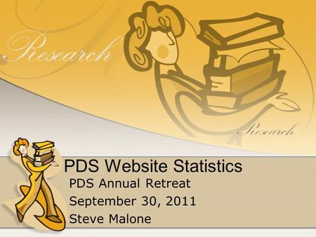 PDS Website Statistics PDS Annual Retreat September 30, 2011 Steve Malone.