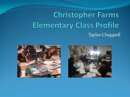 Taylor Chappell. Cooperating Teacher Mrs. Amber Sulich.