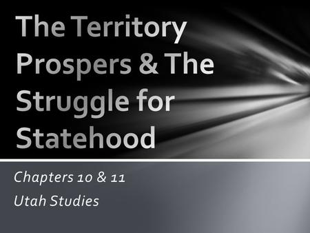 The Territory Prospers & The Struggle for Statehood