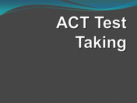 Preparing for the test Be rested and comfortable. Learn ahead of time where and when it will be held, and what materials to bring. Arrive early to avoid.