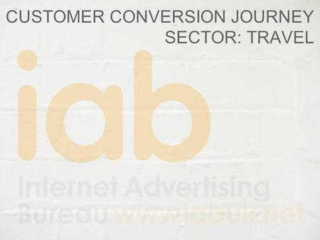 CUSTOMER CONVERSION JOURNEY SECTOR: TRAVEL. Contents Background and methodology What we measured – Brands and their activity Results – Web site visitors.