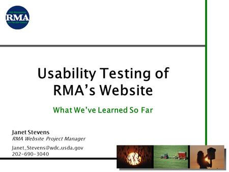 Usability Testing of RMA's Website What We've Learned So Far Janet Stevens RMA Website Project Manager 202-690-3040.