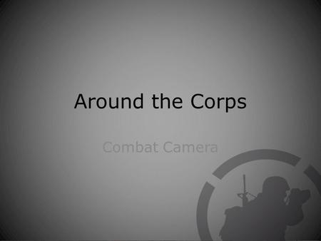 Around the Corps Combat Camera. U.S. Marine Corps Lance Cpl. Jacob Moss, a team leader with 3rd Battalion, 8th Marines, 26th Marine Expeditionary Unit,