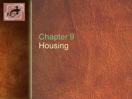 Chapter 9 Housing. Copyright © 2005 by Thomson Delmar Learning. ALL RIGHTS RESERVED. 2 Types of Housing Single-family housing Shared housing Apartment.