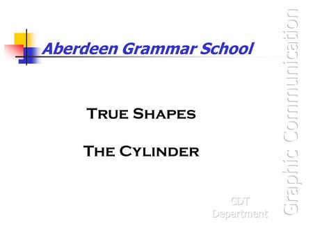 Aberdeen Grammar School True Shapes The Cylinder.