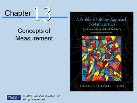 © 2010 Pearson Education, Inc. All rights reserved Concepts of Measurement Chapter 13.