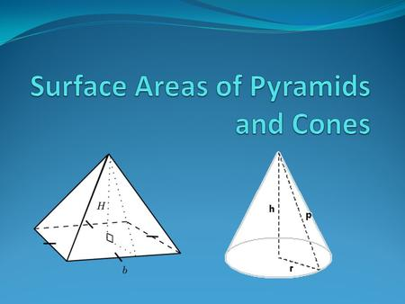 Surface Areas of Pyramids and Cones