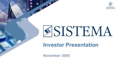 Investor Presentation November 2005. 2 Disclaimer Some of the information in this presentation may contain projections or other forward-looking statements.