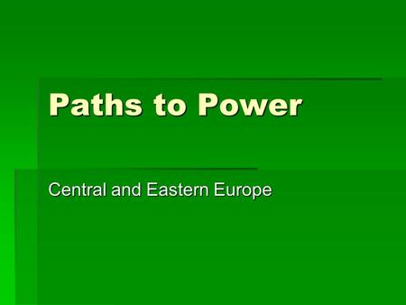 Paths to Power Central and Eastern Europe. France after Louis XIV  French resources had been drained by the many wars of Louis XIV  Subsequent rulers.