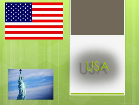 The United States  The United States is a country in the Western Hemisphere. It consists of: -forty-eight contiguous states in North America, -Alaska,
