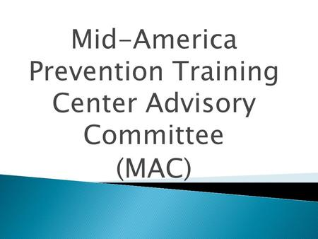 Mid-America Prevention Training Center Advisory Committee (MAC)