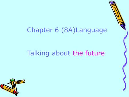 Chapter 6 (8A)Language Talking about the future. New Year's Day Christmas Day.