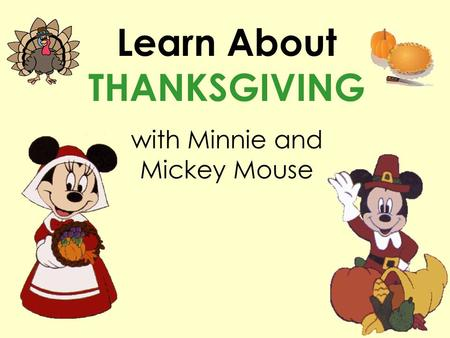 Learn About THANKSGIVING with Minnie and Mickey Mouse.