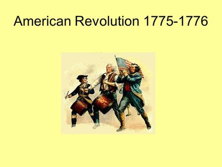 American Revolution 1775-1776. The Siege of Boston April 23, 1775 – Begins American forces led by Ethan Allen and Benedict Arnold capture Fort Ticonderoga.
