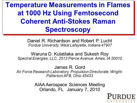 Temperature Measurements in Flames at 1000 Hz Using Femtosecond Coherent Anti-Stokes Raman Spectroscopy Daniel R. Richardson and Robert P. Lucht Purdue.