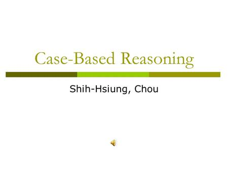 Case-Based Reasoning Shih-Hsiung, Chou S.H, Chou Outline  Introduction of CBR  Architecture of CBR  Ant Optimization  Backpropagation  Framework.