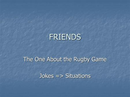 The One About the Rugby Game Jokes => Situations