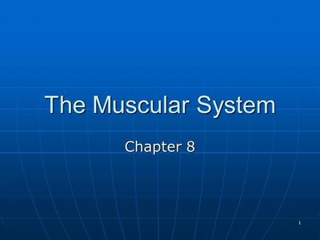 1 The Muscular System Chapter 8. 2 Three Kinds of Muscle Tissue 1. Smooth > Involuntary > Organ & Vessels 2. Cardiac > Involuntary > Heart 3. Skeletal.