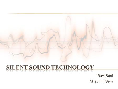 Ravi Soni MTech III Sem.  Amazing solution for those who had lost their voice but wish to speak over phone.  Developed at the Karlsruhe Institute of.