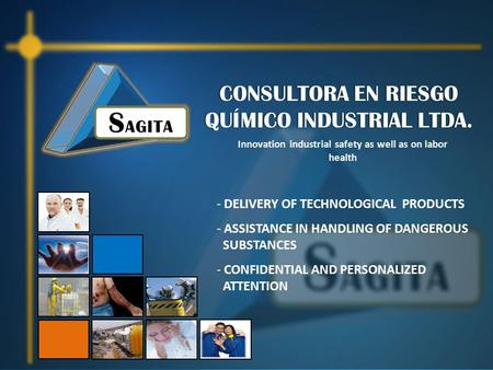 CONSULTORA EN RIESGO QUÍMICO INDUSTRIAL LTDA. Innovation industrial safety as well as on labor health - DELIVERY OF TECHNOLOGICAL PRODUCTS - ASSISTANCE.