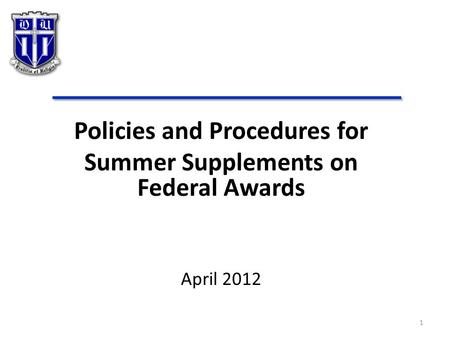Policies and Procedures for Summer Supplements on Federal Awards April 2012 1.