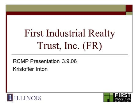 First Industrial Realty Trust, Inc. (FR) RCMP Presentation 3.9.06 Kristoffer Inton.