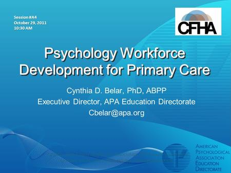 Psychology Workforce Development for Primary Care Cynthia D. Belar, PhD, ABPP Executive Director, APA Education Directorate Collaborative.
