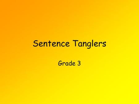 Sentence Tanglers Grade 3 A double negative contains two negative words: He doesn't even know no one My sister used to play.. um basketball.. but she.