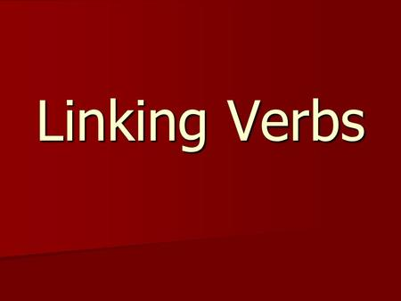 Linking Verbs. Linking verbs do not express action. Instead, they connect the subject of the verb to additional information about the subject. Linking.