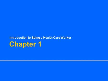 Introduction to Being a Health Care Worker. History of Health Care.