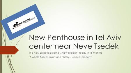 New Penthouse in Tel Aviv center near Neve Tsedek In a new Eclectic Building.. New project – ready in 16 months A whole floor of luxury and history – unique.