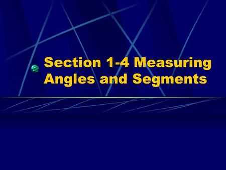 Section 1-4 Measuring Angles and Segments. _______________________ What is the measure of segment DC? What is the measure of segment DE? What is the measure.