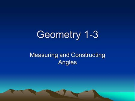 Geometry 1-3 Measuring and Constructing Angles. Vocabulary Angle- a figure formed by two rays, or sides, with a common endpoint. Vertex- The common endpoint.