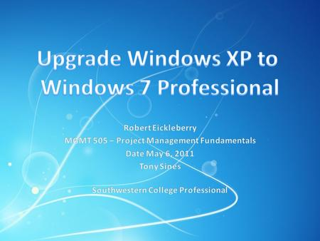 Microsoft® has announced that it will end support for the Windows XP operating system on August 4 th, 2014. Top management has made this a priority for.