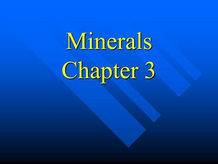 Minerals Chapter 3. What is a Mineral? It is a solid It is a solid Has a crystalline structure Has a crystalline structure It is inorganic It is inorganic.