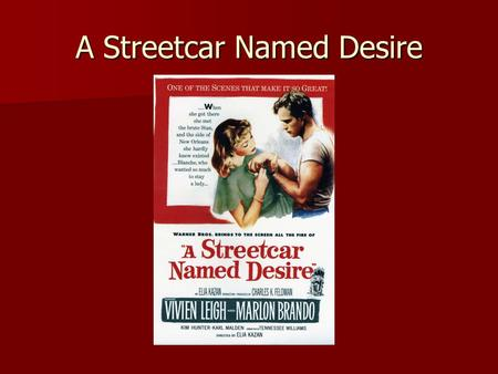"A Streetcar Named Desire. ""Streetcar"" opened on Broadway in 1947 for a two-year run. It starred Marlon Brando. ""Streetcar"" opened on Broadway in 1947."