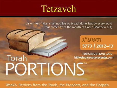 Tetzaveh biblestudyresourcecenter.com. Purim Sunday February 24 th 2013 Union Church Quincy 1:00 PM.