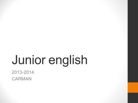 Junior english 2013-2014 CARMAN. Monday August 19 On your notecard, write the following: 1.Your name 2.Something you do when you're not doing schoolwork.