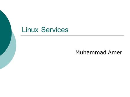 Linux Services Muhammad Amer. 2 xinetd Programs  In computer networking, xinetd, the eXtended InterNET Daemon, is an open-source super-server daemon.