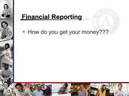 Financial Reporting How do you get your money???.