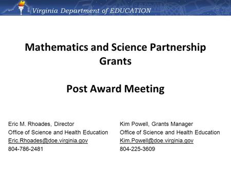 Mathematics and Science Partnership Grants Post Award Meeting Kim Powell, Grants Manager Office of Science and Health Education