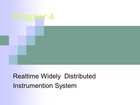 Chapter 4 Realtime Widely Distributed Instrumention System.