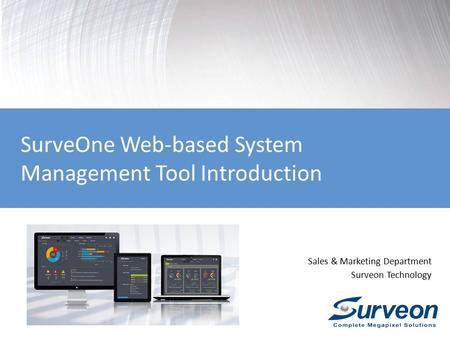 Sales & Marketing Department Surveon Technology SurveOne Web-based System Management Tool Introduction.