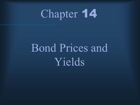 Chapter 14 Bond Prices and Yields. McGraw-Hill/Irwin © 2004 The McGraw-Hill Companies, Inc., All Rights Reserved. Provisions of Bonds Secured or unsecured.