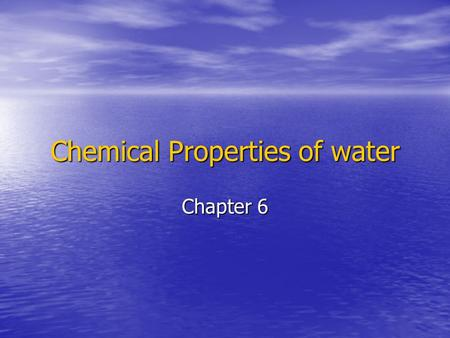 Chemical Properties of water Chapter 6. Remember  Cornell Notes! Con/def/quesNts/Ans.