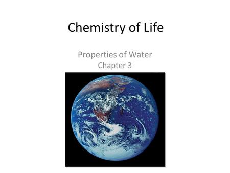 Chemistry of Life Properties of Water Chapter 3 Pre Assessment 1.What causes water to travel up the roots of a plant? 2.What allows bugs to walk on top.