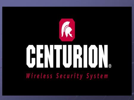Centurion ™ is the advanced, wireless communication security system meeting the need for a more: Centurion ™ is the advanced, wireless communication security.