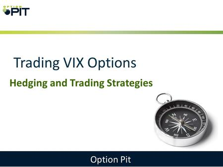 What You Will Learn What Are VIX Options What Are The Characteristics