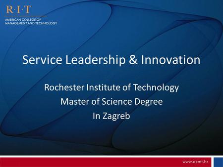 Service Leadership & Innovation Rochester Institute of Technology Master of Science Degree In Zagreb.
